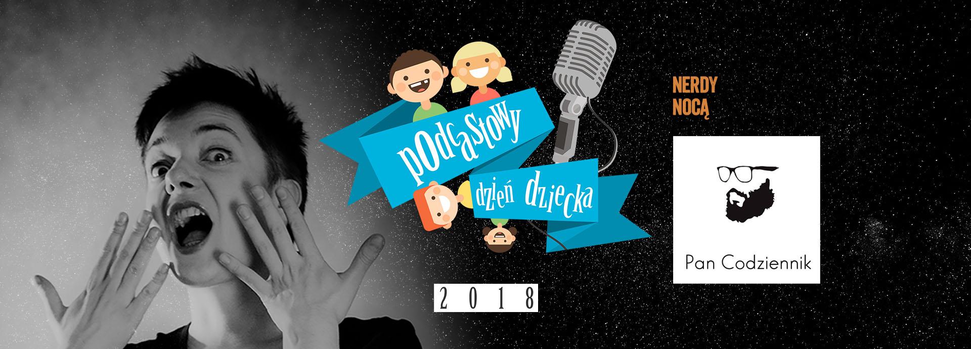 ## Podcastowy Dzień Dziecka 2018